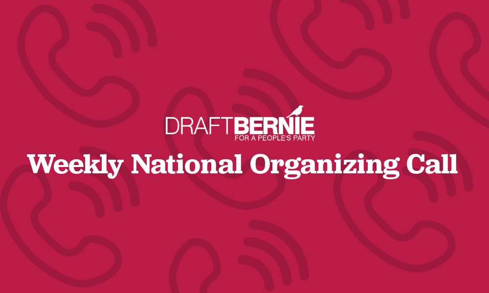 Draft Bernie National Organizing Call – 7/13/17