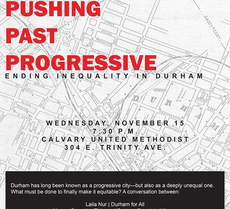 Pushing Past Progressive: Ending Inequality in Durham